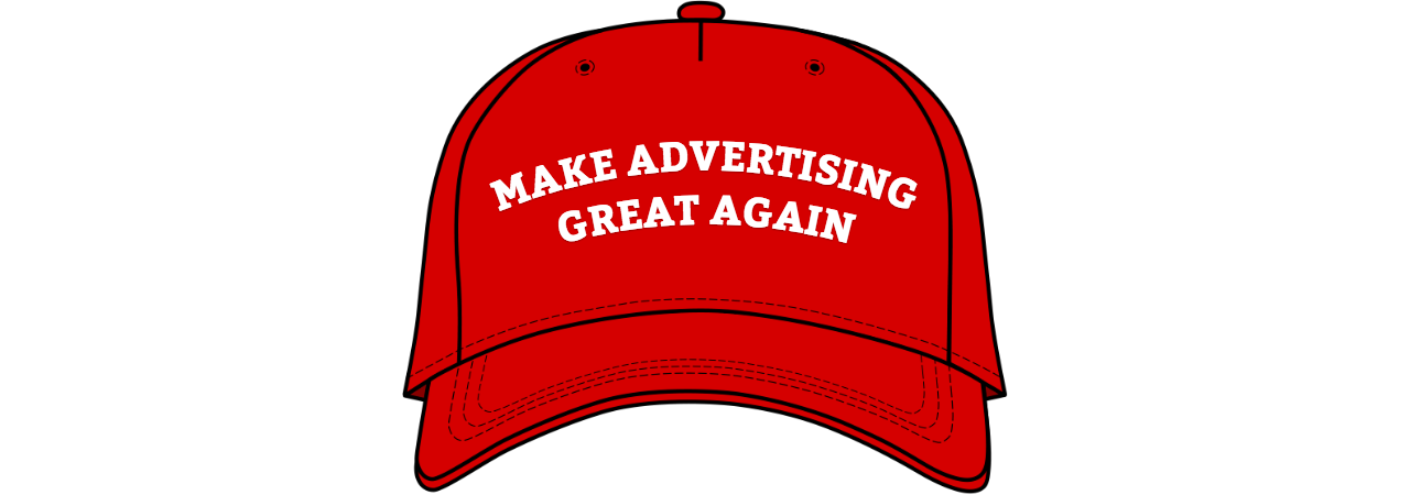 make advertising great again